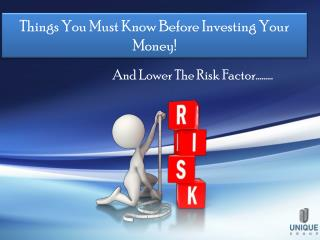 Things You Must Know Before Investing Your Money!