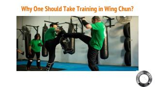 Why One Should Take Training in Wing Chun?