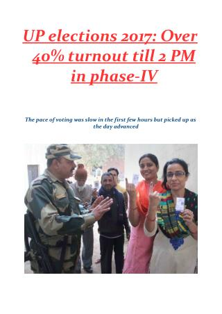 UP elections 2017 - Over 40% turnout till 2 PM in phase-IV