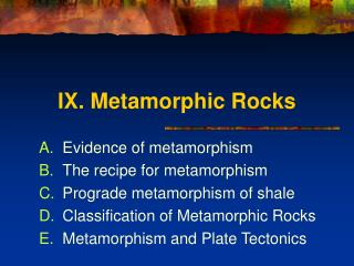 IX. Metamorphic Rocks