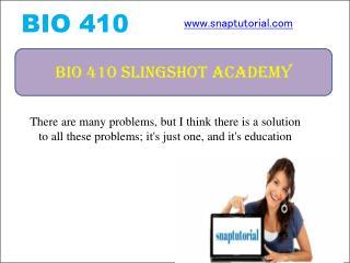 BIO 410 Slingshot Academy  / snaptutorial.com