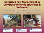 Integrated Pest Management in University of Florida Structures  Landscapes