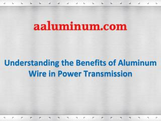 Understanding the Benefits of Aluminum Wire in Power Transmission