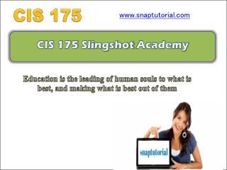 CIS 175 Slingshot Academy / snaptutorial.com