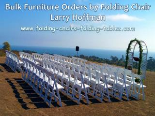 Bulk Furniture Orders by Folding Chair Larry Hoffman