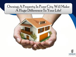 •Owning A Property In Pune City Will Make A Huge Difference To Your Life