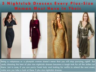 5 Nightclub Dresses Every Plus-Size Woman Must Have In Their Wardrobe!