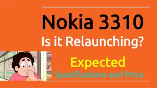 Nokia 3310- Is it Relaunching? Expected Price and Specifications in Dubai, UAE