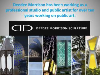 Deedee Morrison has been working as a professional studio and public artist for over ten years working on public art.