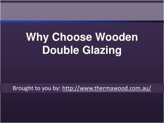Why Choose Wooden Double Glazing