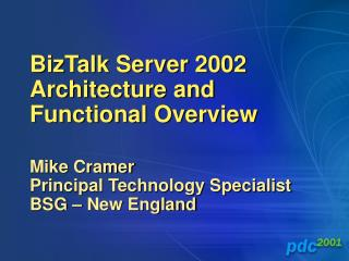 BizTalk Server 2002 Architecture and Functional Overview