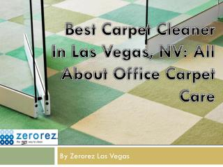 Best Carpet Cleaner In Las Vegas, NV: All About Office Carpet Care