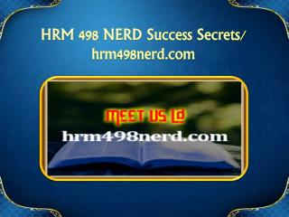HRM 498 NERD Success Secrets/hrm498nerd.com