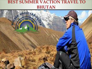 BEST SUMMER VACTION TRAVEL TO BHUTAN