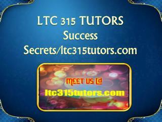 LTC 315 TUTORS Success Secrets/ltc315tutors.com