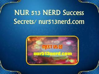 NUR 513 NERD Success Secrets/nur513nerd.com