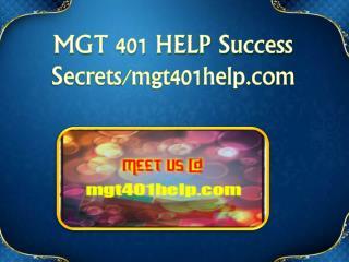 MGT 401 HELP Success Secrets/mgt401help.com