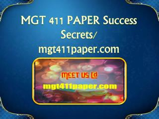 MGT 411 PAPER Success Secrets/mgt411paper.com