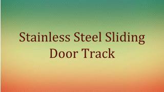 Stainless Steel Sliding Door Track | kncrowder.com