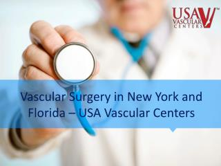 Vascular Surgery in New York, Florida - USA Vascular Centers