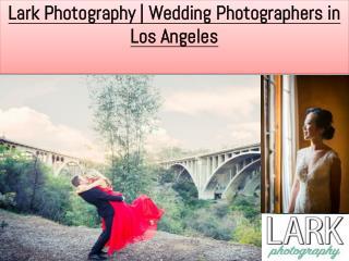 Lark Photography | Wedding Photographers in Los Angeles