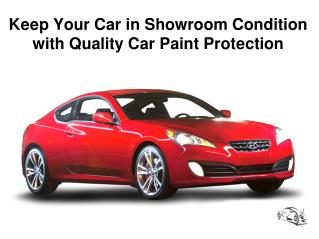 Keep Your Car in Showroom Condition with Quality Car Paint Protection