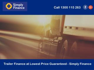 Trailer Finance at Lowest Price Guaranteed - Simply Finance