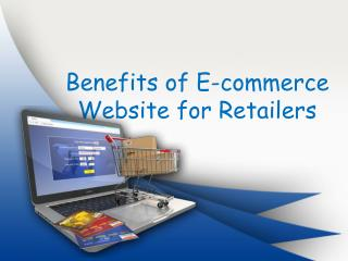 Benefits of E-commerce website for Retailers