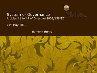 System of Governance Articles 41 to 49 of Directive 2009