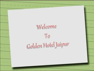 Golden Hotel Jaipur- Affordable Jaipur Tour packages