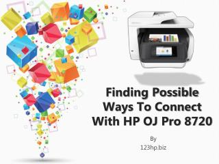 Finding Possible Ways To Connect With HP OJ Pro 8720