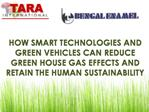 HOW SMART TECHNOLOGIES AND GREEN VEHICLES CAN REDUCE GREEN HOUSE GAS EFFECTS AND RETAIN THE HUMAN SUSTAINABILITY