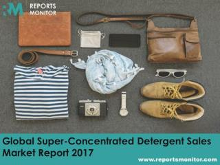 Global Super-Concentrated Detergent Sales Market Trends and Forecast 2017-2022
