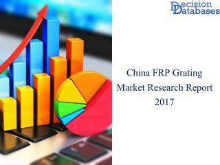 China FRP Grating Market Key Manufacturers Analysis 2017