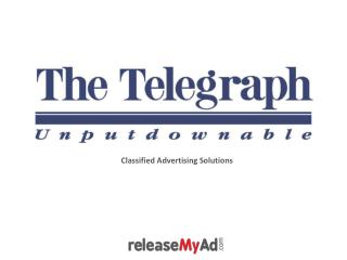 Know the merits of advertising in The Telegraph classifieds!