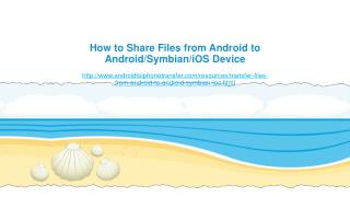 How to Share Files from Android to Android/Symbian/iOS Device