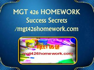 MGT 426 HOMEWORK Success Secrets/mgt426homework.com