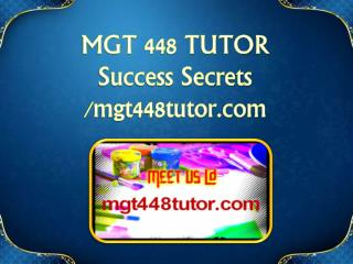 MGT 448 TUTOR Success Secrets/mgt448tutor.com