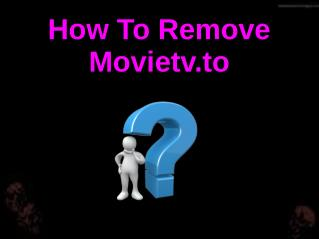 How To Remove Movietv.to?