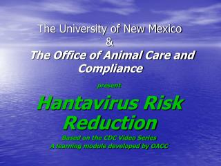The University of New Mexico    The Office of Animal Care and Compliance