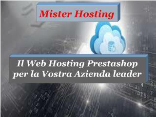 Il Web Hosting Prestashop per la Vostra Azienda leader