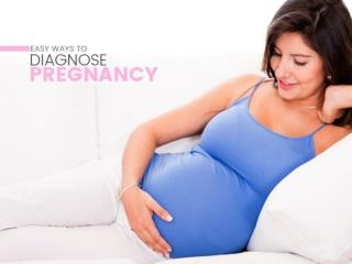Easy Ways to Diagnose Pregnancy - Gynae Clinic