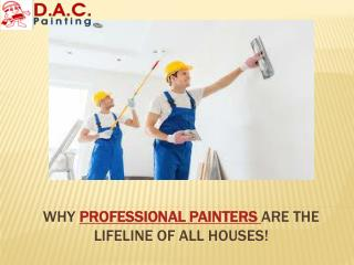 Why Professional Painters are the Lifeline of All houses.pptx