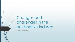 Changes and challenges in the automotive industry