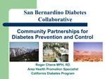 Roger Chene MPH, RD Area Health Promotion Specialist California Diabetes Program