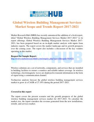Global Wireless Building Management Services Market Scope and Trends Report 2017-2021
