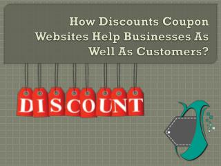 Discount Coupon Helps for Businesses and Customers