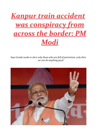 Kanpur train accident was conspiracy from across the border: PM Modi