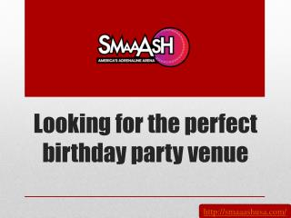 Looking for the perfect birthday party venue
