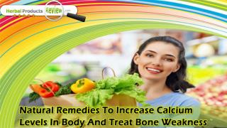 Natural Remedies To Increase Calcium Levels In Body And Treat Bone Weakness